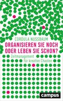 Cordula Nussbaum: Organisieren Sie noch oder leben Sie schon? ★★★★