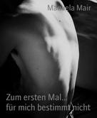 Manuela Mair: Zum ersten Mal... für mich bestimmt nicht ★★★★