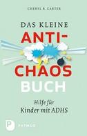 Cheryl R. Carter: Das kleine Anti-Chaos-Buch ★★★★