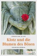 Christian Klier: Klotz und die Blumen des Bösen ★★★