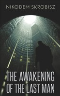 Nikodem Skrobisz: The Awakening Of The Last Man