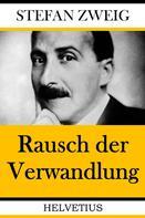Stefan Zweig: Rausch der Verwandlung