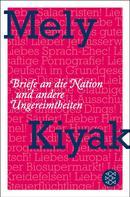 Mely Kiyak: Briefe an die Nation