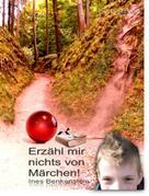 Ines Wolin: Erzähl mir nichts von Märchen!