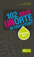 Christian Setzepfandt: 102 neue Unorte in Frankfurt