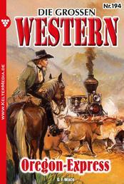 Die großen Western 194 - Oregon-Express