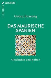 Das Maurische Spanien - Geschichte und Kultur