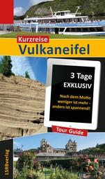 Kurzreise Vulkaneifel - 3 Tage EXKLUSIV - Nach dem Motto weniger ist mehr - anders ist spannend!