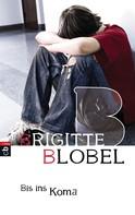 Brigitte Blobel: Bis ins Koma ★★★★