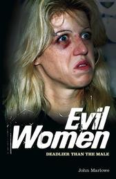 Evil Women - Deadlier than the Male