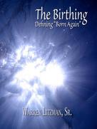 Warren Litzman: The Birthing
