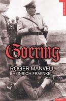 Roger Manvell: Goering