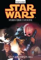 Kevin J. Anderson: Star Wars. Sturm über Tatooine