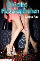Leona Ray: Geiles Flaschendrehen ★★
