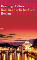 Henning Boëtius: Rom kann sehr heiß sein ★★★★