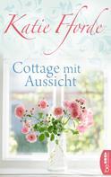 Katie Fforde: Cottage mit Aussicht ★★★★