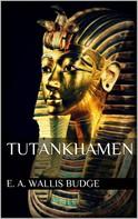E. A. Wallis Budge: Tutankhamen