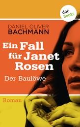Der Baulöwe: Der zweite Fall für Janet Rosen