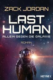Last Human - Allein gegen die Galaxis - Roman