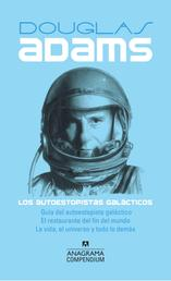 Los autoestopistas galácticos - Guía del autoestopista galáctico, El restaurante del fin del mundo, La vida, el universo y todo lo demás