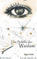 Klara Chilla: Die Schiffe der Waidami