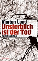 Morten Lund: Unsterblich ist der Tod ★★★★