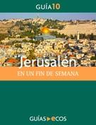 Ecos Travel Books: Jerusalén. En un fin de semana