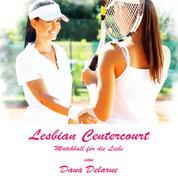 Lesbian Centercourt: Matchball für die Liebe