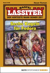 Lassiter - Folge 2198 - Sechs Kugeln für Fedora