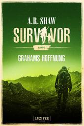 GRAHAMS HOFFNUNG (Survivor 2) - postapokalyptischer Roman