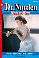 Patricia Vandenberg: Dr. Norden Bestseller 230 – Arztroman ★★★★