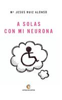 Mª Jesús Ruiz Alonso: A solas con mi neurona