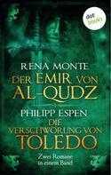Philipp Espen: Der Emir von Al-Qudz & Die Verschwörung von Toledo