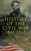James Ford Rhodes: History of the Civil War: 1861-1865