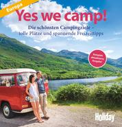 HOLIDAY Reisebuch: Yes we camp! Europa - Die schönsten Campingziele in Europa