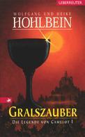 Wolfgang Hohlbein: Die Legende von Camelot - Gralszauber (Bd. 1) ★★★★