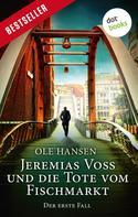 Ole Hansen: Jeremias Voss und die Tote vom Fischmarkt - Der erste Fall ★★★★