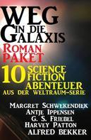 Alfred Bekker: Roman-Paket Weg in die Galaxis 10 Science Fiction Abenteuer aus der Weltraum-Serie