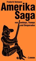 Amerika Saga - Von Cowboys, Tramps und Desperados - Mit Holzschnitten von Günther Stiller
