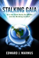 Edward J. Warmus: Stalking Gaia