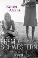 Renate Ahrens: Fremde Schwestern ★★★★