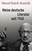 Marcel Reich-Ranicki: Meine deutsche Literatur seit 1945 ★★★★★