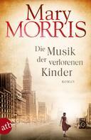Mary Morris: Die Musik der verlorenen Kinder ★★★★