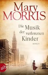 Die Musik der verlorenen Kinder - Roman