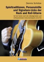 Spieltraditionen, Personalstile und Signature-Licks der Rock and Roll-Gitarre - Auf der Suche nach den stilprägendsten und einflussreichsten Instrumentalparts einer Ära