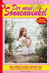 Der neue Sonnenwinkel 71 – Familienroman - Die schöne Seele und der See