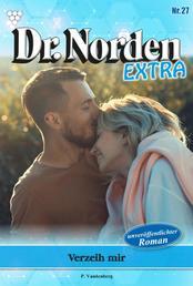 Dr. Norden Extra 27 – Arztroman - Verzeih mir
