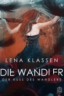 Lena Klassen: Der Kuss des Wandlers ★★★★★