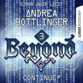 CONTINUE? - Beyond, Folge 3 (Ungekürzt)