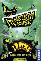Zana Fraillon: Monstrum House, 3, Bestie aus der Tiefe ★★★★★